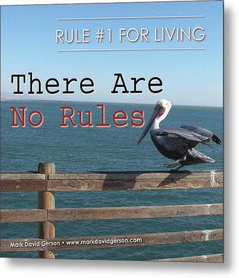 There Are No Rules Metal Print by Mark David Gerson