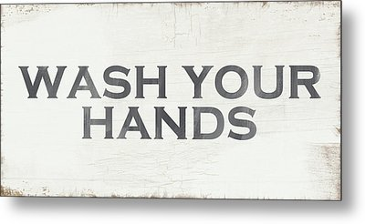 Wash Your Hands Modern Farm Sign- Art By Linda Woods Metal Print