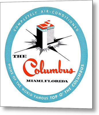 Metal Print featuring the painting 1955 Columbus Hotel Of Miami Florida  by Historic Image