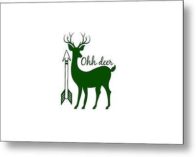 Ohh Deer Metal Print by Chastity Hoff