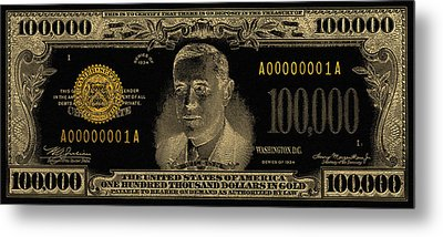 Metal Print featuring the digital art U.s. One Hundred Thousand Dollar Bill - 1934 $100000 Usd Treasury Note In Gold On Black  by Serge Averbukh