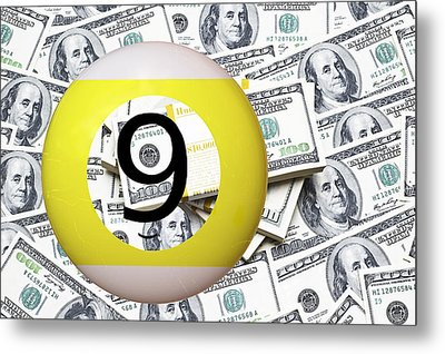 9 Ball - It's All About The Money Metal Print by Daniel Hagerman