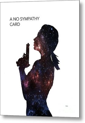 A No Sympathy Card  Metal Print by Steven Digman