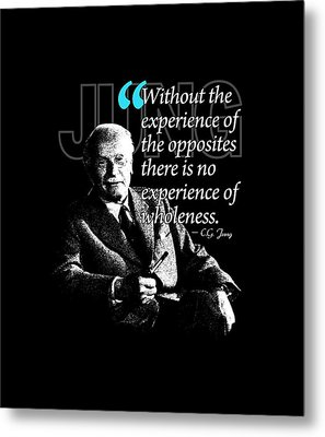 A Quote From Carl Gustav Jung Quote #27 Of 50 Available Metal Print by Garaga Designs