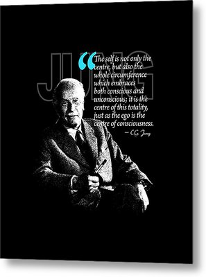 A Quote From Carl Gustav Jung Quote #4 Of 50 Available Metal Print by Garaga Designs