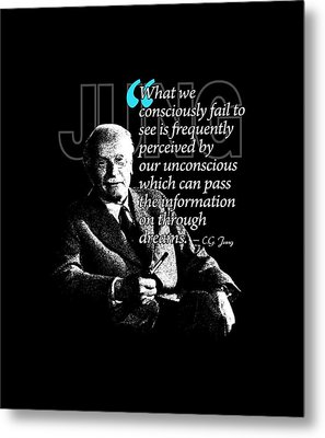 A Quote From Carl Gustav Jung Quote #45 Of 50 Available Metal Print by Garaga Designs