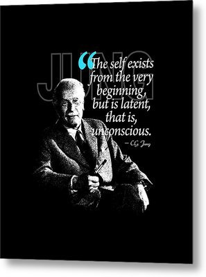 A Quote From Carl Gustav Jung Quote #6 Of 50 Available Metal Print by Garaga Designs