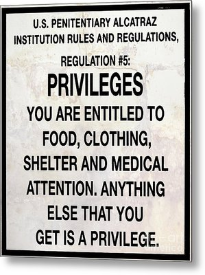 Alcatraz Prison Privileges Sign Metal Print by Jon Neidert