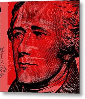 Alexander Hamilton - $10 Bill Metal Print by Jean luc Comperat