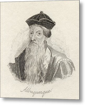 Alfonso D Albuquerque, 1452 To 1515 Metal Print by Vintage Design Pics