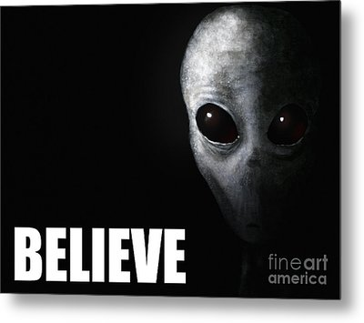 Alien Grey - Believe Metal Print by Pixel Chimp