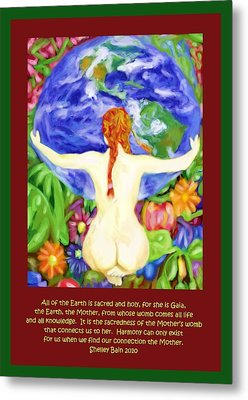 All Of The Earth Is Sacred Love Your Mother Metal Print by Shelley Bain