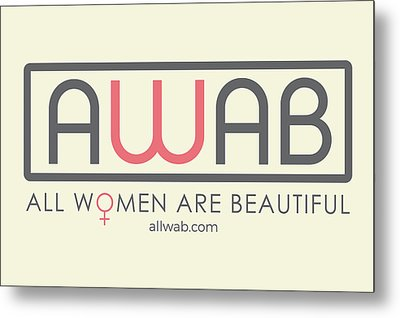 All Women Are Beautiful Metal Print by David Wadley and LogoWorks