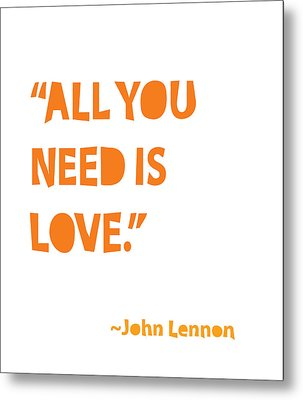All You Need Is Love Metal Print by Cindy Greenbean