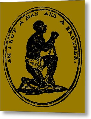 Am I Not A Man And A Brother Metal Print
