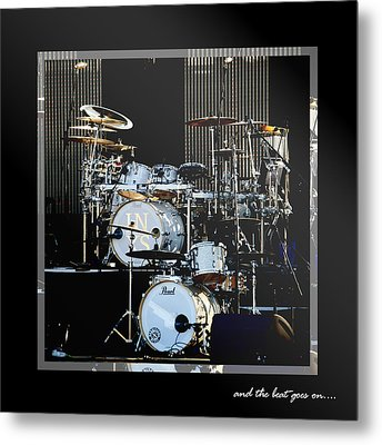 And The Beat Goes On.... Metal Print