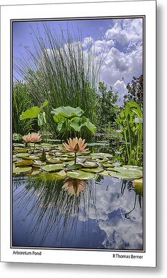Metal Print featuring the photograph Arboretum Pond by R Thomas Berner