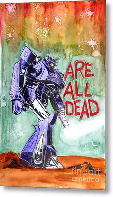 Are All Dead Metal Print