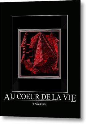 Au Coeur De La Vie Metal Print