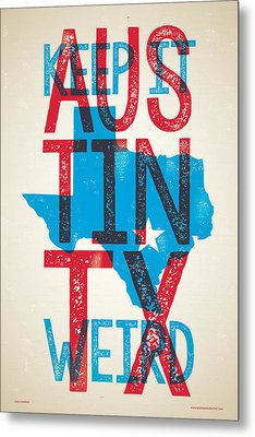 Austin Texas - Keep Austin Weird Metal Print