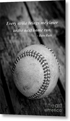 Babe Ruth Baseball Quote Metal Print by Edward Fielding