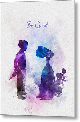 Be Good Metal Print