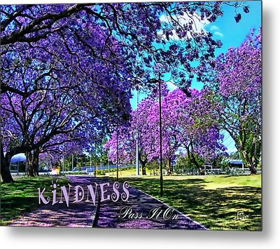 Metal Print featuring the photograph Be Kind To Each Other by Kathy Tarochione
