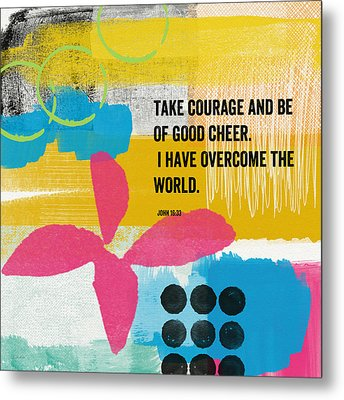 Be Of Good Cheer- Contemporary Christian Art By Linda Woods Metal Print by Linda Woods