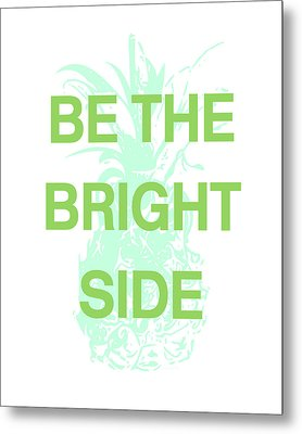 Be The Bright Side- Art By Linda Woods Metal Print