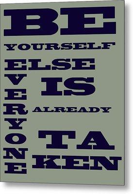 Be Yourself Metal Print by Georgia Fowler