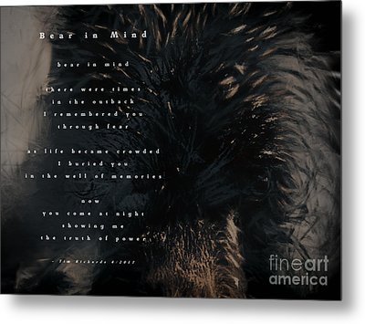 Bear In Mind With Poem Metal Print by Tim Richards