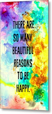 Beautiful Reasons Metal Print