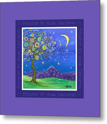 Believe In Your Dreams - Inspire Metal Print by Tanielle Childers