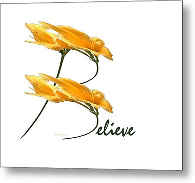 Believe Shirt Metal Print by Ann Lauwers