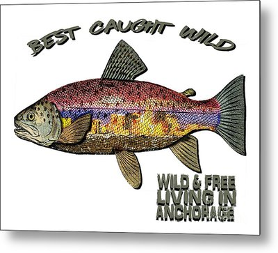 Metal Print featuring the digital art Fishing - Best Caught Wild - On Light No Hat by Elaine Ossipov