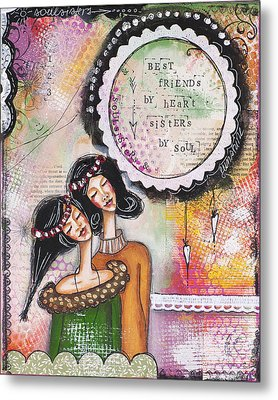 Best Friends By Heart, Sisters By Soul Metal Print