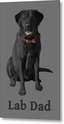 Black Labrador Retriever Lab Dad Metal Print by Crista Forest