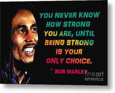 Bob Marley Quote Metal Print