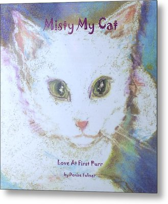 Book Misty My Cat Metal Print by Denise Fulmer
