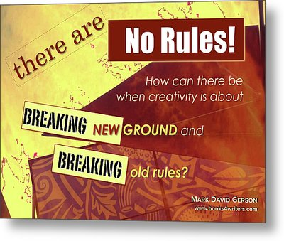 Break The Rules Metal Print by Mark David Gerson