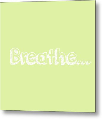 Breathe - Customizable Color Metal Print