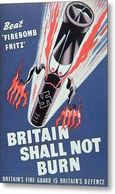 Britain Shall Not Burn Metal Print
