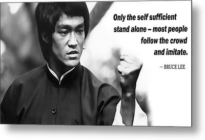 Bruce Lee On Self Sufficiency Metal Print by Daniel Hagerman