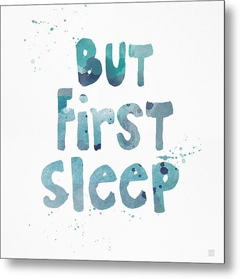 But First Sleep Metal Print by Linda Woods