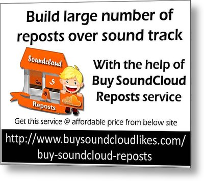 Buy Soundcloud Reposts For Viral Marketing Metal Print by Partick