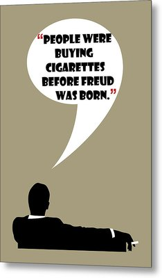 Buying Cigarettes - Mad Men Poster Don Draper Quote Metal Print
