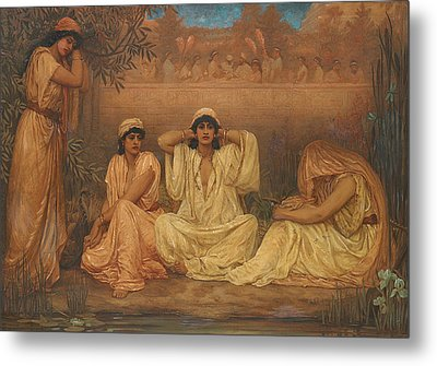 By The Waters Of Babylon They Sat Down And Wept Metal Print