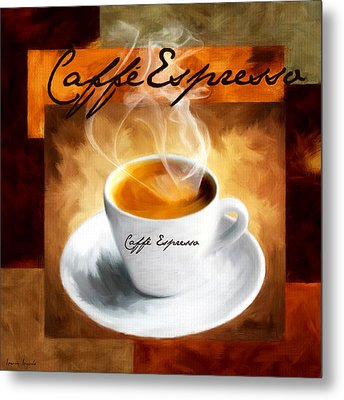 Caffe Espresso Metal Print by Lourry Legarde