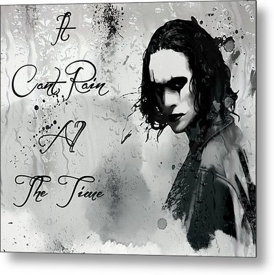 Can't Rain All The Time Metal Print