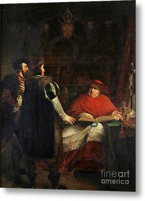 Cardinal Wolsey Refusing To Deliver Metal Print by MotionAge Designs